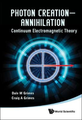 Photon Creation - Annihilation: Continuum Electromagnetic Theory (Hardback)