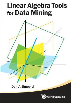 Linear Algebra Tools For Data Mining (Hardback)
