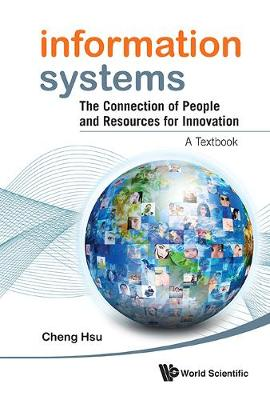 Information Systems: The Connection Of People And Resources For Innovation - A Textbook (Hardback)