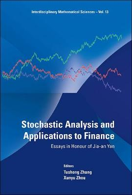 Stochastic Analysis And Applications To Finance: Essays In Honour Of Jia-an Yan - Interdisciplinary Mathematical Sciences 13 (Hardback)