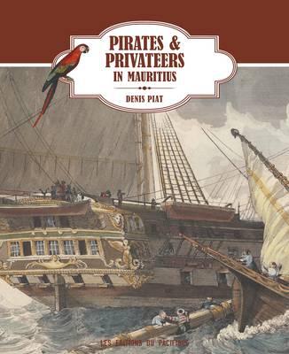 Pirates & Privateers in Mauritius (Hardback)