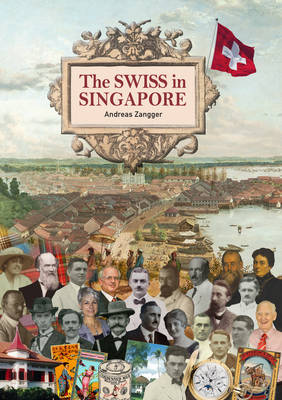 The Swiss in Singapore (Hardback)