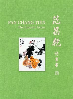 Fan Chang Tien: The Literati Artist (Hardback)