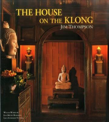 The House on the Klong: Jim Thompson (Hardback)