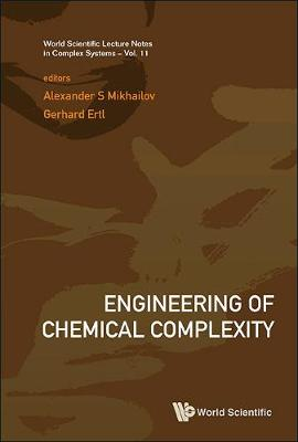 Engineering Of Chemical Complexity - World Scientific Lecture Notes In Complex Systems 11 (Hardback)
