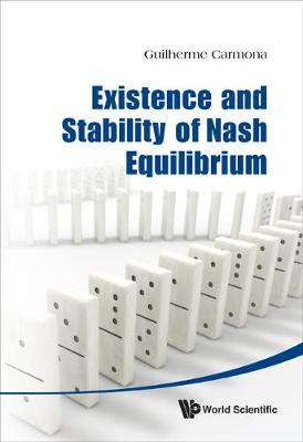 Existence And Stability Of Nash Equilibrium (Hardback)