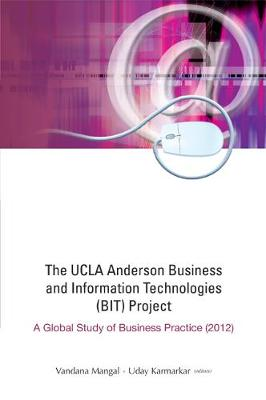 Ucla Anderson Business And Information Technologies (Bit) Project, The: A Global Study Of Business Practice (2012) (Hardback)