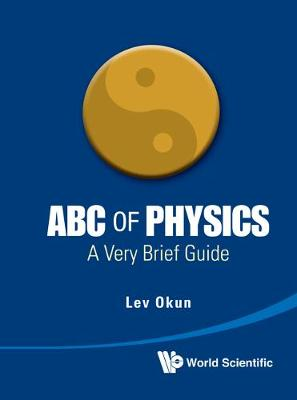 Abc Of Physics: A Very Brief Guide (Hardback)