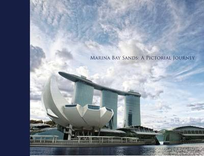 Marina Bay Sands: A Pictorial Journey (Hardback)