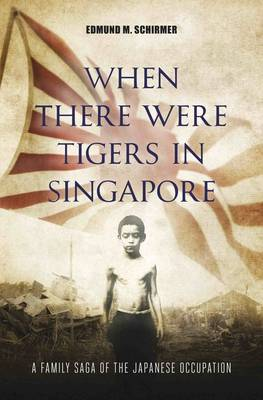 When There Were Tigers in Singapore (Paperback)