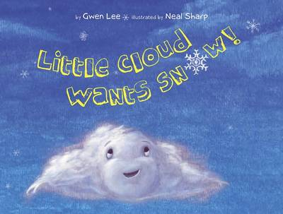 Little Cloud Wants Snow (Hardback)