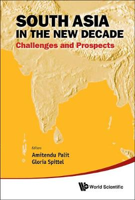 South Asia In The New Decade: Challenges And Prospects (Hardback)
