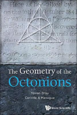 Geometry Of The Octonions, The (Hardback)