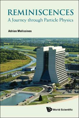 Reminiscences: A Journey Through Particle Physics (Hardback)