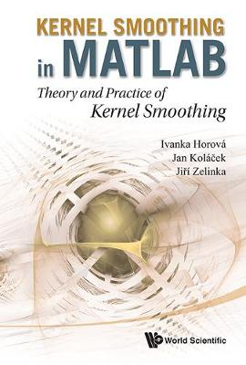 Kernel Smoothing In Matlab: Theory And Practice Of Kernel Smoothing (Hardback)