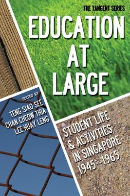 Education-at-large: Student Life And Activities In Singapore 1945-1965 (Paperback)