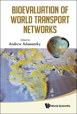 Bioevaluation Of World Transport Networks (Hardback)