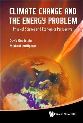 Climate Change And The Energy Problem: Physical Science And Economics Perspective (Hardback)