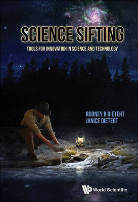 Science Sifting: Tools For Innovation In Science And Technology (Paperback)