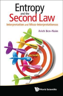 Entropy And The Second Law: Interpretation And Misss-interpretationsss (Hardback)