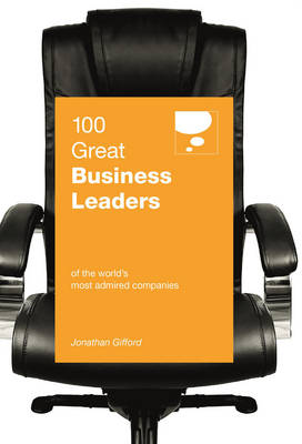 100 Great Business Leaders: of the World's Most Admired Companies (Paperback)