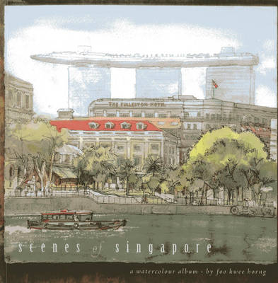 Scenes of Singapore: A Watercolour Album (Paperback)