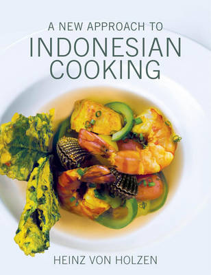 A New Approach to Indonesian Cooking (Hardback)