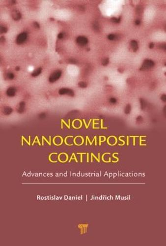 Novel Nanocomposite Coatings: Advances and Industrial Applications (Hardback)