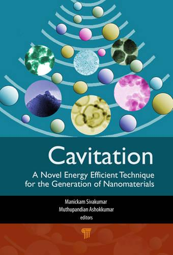 Cavitation: A Novel Energy-Efficient Technique for the Generation of Nanomaterials (Hardback)