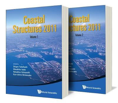 Coastal Structures 2011 - Proceedings Of The 6th International Conference (In 2 Volumes) (Hardback)