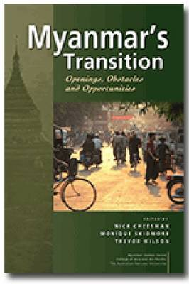 Myanmar's Transition: Openings, Obstacles and Opportunities (Paperback)