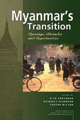 Myanmar's Transition: Openings, Obstacles and Opportunities (Hardback)