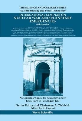 International Seminar On Nuclear War And Planetary Emergencies - 44th Session: The Role Of Science In The Third Millennium - The Science And Culture Series - Nuclear Strategy And Peace Technology (Hardback)