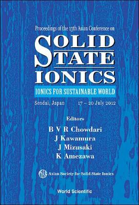 Solid State Ionics: Ionics For Sustainable World - Proceedings Of The 13th Asian Conference (CD-ROM)