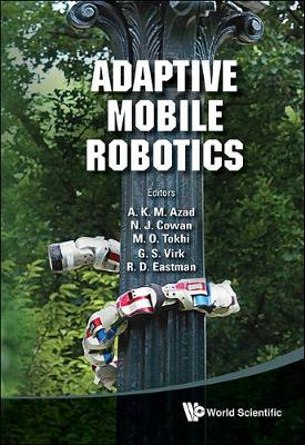 Adaptive Mobile Robotics - Proceedings Of The 15th International Conference On Climbing And Walking Robots And The Support Technologies For Mobile Machines (Hardback)