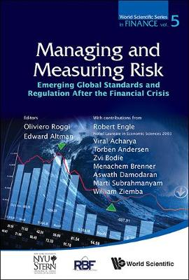Managing And Measuring Risk: Emerging Global Standards And Regulations After The Financial Crisis - World Scientific Series in Finance 5 (Hardback)