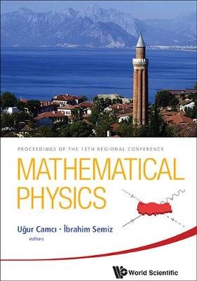 Mathematical Physics - Proceedings Of The 13th Regional Conference (Hardback)
