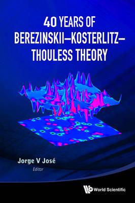 40 Years Of Berezinskii-kosterlitz-thouless Theory (Paperback)