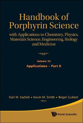 Handbook Of Porphyrin Science: With Applications To Chemistry, Physics, Materials Science, Engineering, Biology And Medicine - Volume 33: Applications - Part Ii - Handbook Of Porphyrin Science 7 (Hardback)