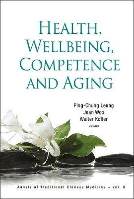 Health, Wellbeing, Competence And Aging - Annals Of Traditional Chinese Medicine 6 (Hardback)