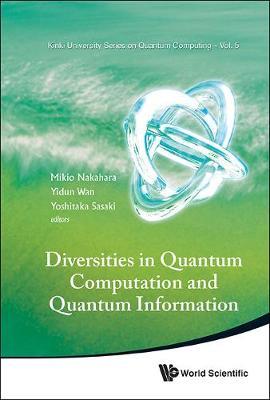 Diversities In Quantum Computation And Quantum Information - Kinki University Series On Quantum Computing 5 (Hardback)