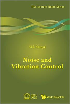 Noise And Vibration Control - IISc Lecture Notes Series 3 (Hardback)