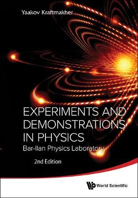 Experiments And Demonstrations In Physics: Bar-ilan Physics Laboratory (2nd Edition) (Hardback)