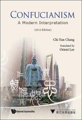 Confucianism: A Modern Interpretation (2012 Edition) (Hardback)