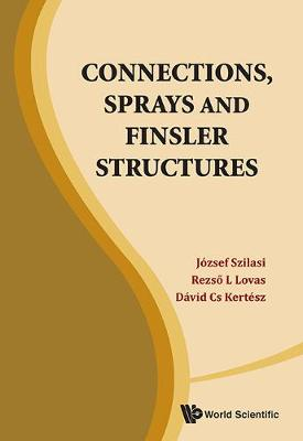 Connections, Sprays And Finsler Structures (Hardback)