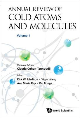 Annual Review Of Cold Atoms And Molecules, Volume 1 - Annual Review of Cold Atoms and Molecules 1 (Hardback)