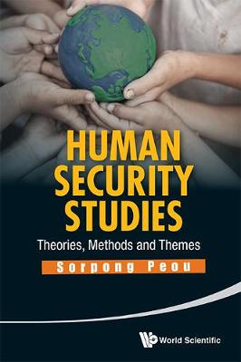 Human Security Studies: Theories, Methods And Themes (Hardback)