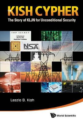 Kish Cypher, The: The Story Of Kljn For Unconditional Security (Hardback)