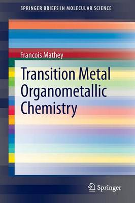 Transition Metal Organometallic Chemistry - SpringerBriefs in Molecular Science (Paperback)