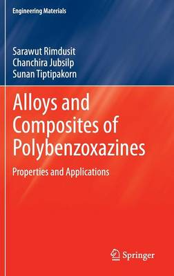 Alloys and Composites of Polybenzoxazines: Properties and Applications - Engineering Materials (Hardback)